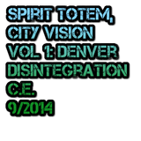 Spirit Totem, City Vision Vol. 1: Disintegration C.E. 9/14