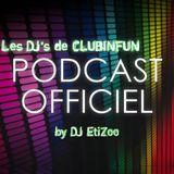 """Le PODCAST OFFICIEL """"Les DJ's de CLUBINFUN"""" - Episode 133"""