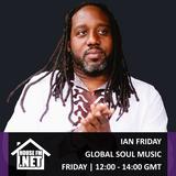 Ian Friday - Global Soul Music 23 AUG 2019
