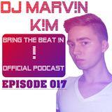 DJ MARV!N K!M - BR!NG THE BEAT !N Official Podcast [Episode 017]