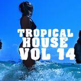 Tropical House Vol. 14