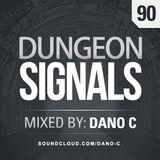 Dungeon Signals Podcast 90 - Dano C