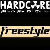 Hardcore Freestyle 01 mixed by Dj Torax