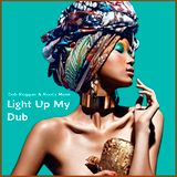 Light Up My Dub - Dub Reggae and Roots Music