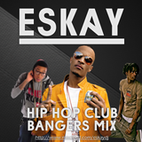 Hip-Hop Club Bangers Mix 1 | Eskay