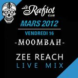 Zee Reach_Moombahton Live Mix @Rafiot_March 16, 2012