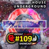 House Underground Mix #109 (ShowCast Kontrol S8)
