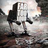 Far Too Loud MIX