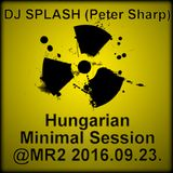 Dj Splash (Peter Sharp) - Hungarian Minimal Session @ Petőfi rádió 2016.09.23.