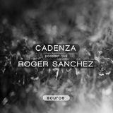 Cadenza Podcast | 149 - Roger Sanchez (Source)