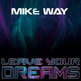 Mike Way Pres. Leave Your Dreams 099 @ TEMPO RADIO [25-04-19]