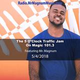 5 O'Clock Traffic Jam 5-4-2018 on Magic 101.3