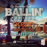 Ballin' Parties Ocean Beach Club Ibiza 2014
