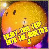 ENJOY THIS TRIP ... INTO THE NINETIES 3