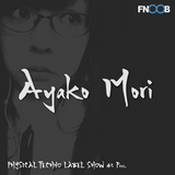 Physical Techno Label Show #5 pres Ayako Mori