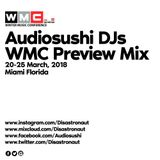 WMC Winter Music Conference Audio Sushi DJs Preview Mix ( 20-25 March, 2018)