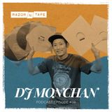 Razor-N-Tape Podcast - Episode 38: DJ Monchan