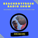 BeachBoyFresh Show #103 (12.4.2019) DreamLiving