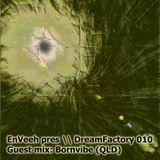EnVeeh pres \\ DreamFactory 010 *2HR guest mix: Bornvibe (QLD)