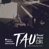 TAU PODCAST EPISODE 038