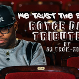 Tribute To Royce da 5' 9""