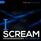 I SCREAM BY DJ ODED B - VOL 1
