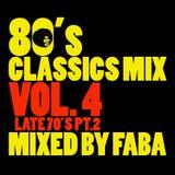 80's Classics Mix Vol. 4 (Late 70's Part. 2)
