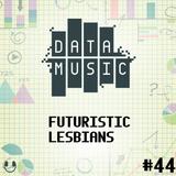 #44 Futuristic Lesbians