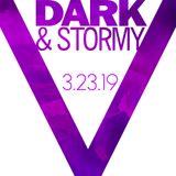 Dark And Stormy 03/23/19 - Set 2
