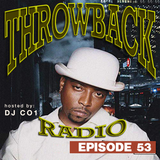 Throwback Radio Episode 53 - DJ CO1 (Classic Cuts)