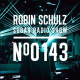 Robin Schulz | Sugar Radio 143