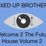 Welcome 2 The Future House Vol. 2