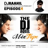 "Episode 4 - Hong Kong Bollywood Podcast with DJ Raahil presents ""The DJ Aqeel Mixtape"""