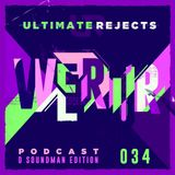 Ultimate Rejects UR Podcast 034 (D Soundman Edition)