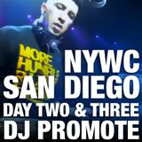 Dj Promote Live in San Diego, CA - 10/14-15/12 - #NYWC Day 2 & 3 Highlights