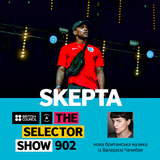 The Selector (Show 902 Ukrainian version) w/ Skepta