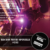 RECESS: with SPINELLI #232, The Royal Concept