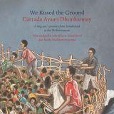 Carrada Ayaan Dhunkannay (We Kissed the Ground)