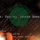 Destinations: Soulful Lounge Bangkok Vol. II @ Dickinson's Culture Cafe