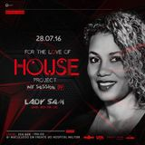 2016.07.28 - 1. DJ Lady Sam @ FOR THE LOVE OF HOUSE (Mix 04)