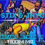 DJ STIX & DJ JNYC-DISTANCE BETWEEN US RIDDIM MIX