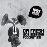 1605 Podcast 213 with Da Fresh