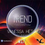 Trend Radio Show by Nico C - #17 - Dj Guest: Vanessa Heich