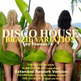 DISCO HOUSE BRAZIL VARIATION (Van McCoy, Barry Manilow, Tavares, The Jackson 5)