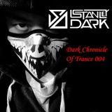 Dark Chronicle Of Trance 004