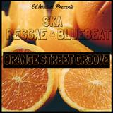 Orange Street Groove -  Ska, Reggae and Bluebeat sounds mix!