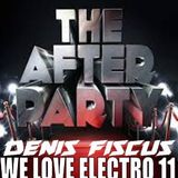Denis Fiscus - We Love Electro 11 The After Party