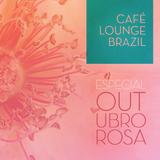Café Lounge Brazil #6 - Especial Outubro Rosa
