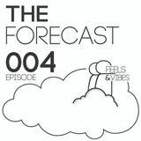 [004] The Forecast w/ Feels & Vibes  [Deep House]