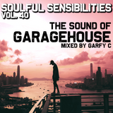 Soulful Sensibilities Vol. 40  - THE SOUND OF GARAGEHOUSE